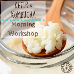 Kefir & Kombucha Morning Workshop - 22 June 2019