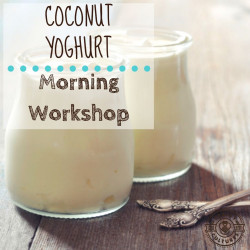 Make your own Coconut Yoghurt Workshop - 24 September 2019