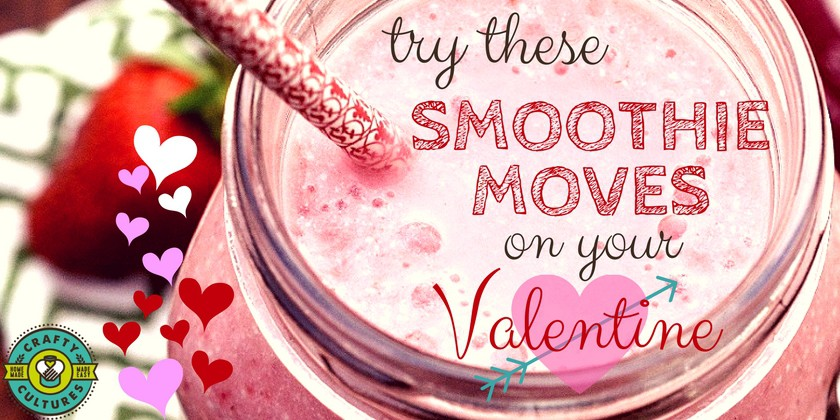 Try these smoothie moves on your Valentine
