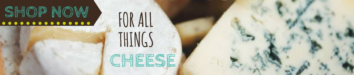 Shop for all things cheese!